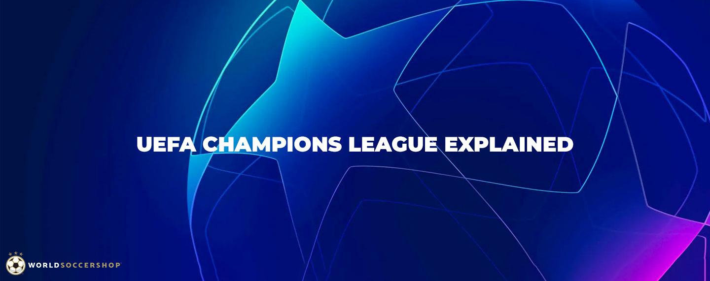 Get a better understanding of the UEFA Champions League with WorldSoccerShop